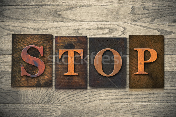 Stop Wooden Letterpress Theme Stock photo © enterlinedesign