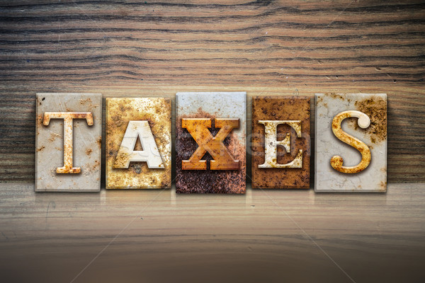 Taxes Concept Letterpress Theme Stock photo © enterlinedesign