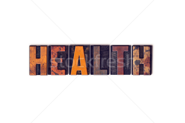 Health Concept Isolated Letterpress Type Stock photo © enterlinedesign