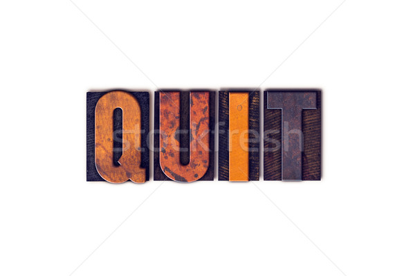 Quit Concept Isolated Letterpress Type Stock photo © enterlinedesign
