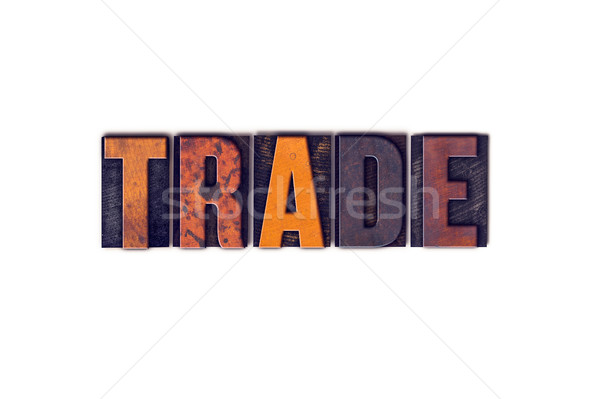 Trade Concept Isolated Letterpress Type Stock photo © enterlinedesign