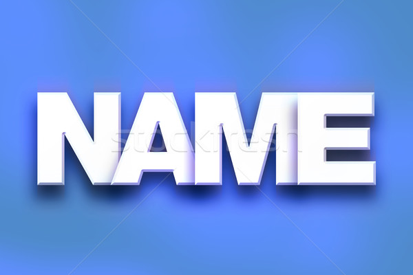 Name Concept Colorful Word Art Stock photo © enterlinedesign