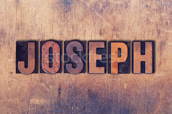 Joseph Theme Letterpress Word on Wood Background Stock photo © enterlinedesign