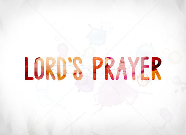 Lord's Prayer Concept Painted Watercolor Word Art Stock photo © enterlinedesign