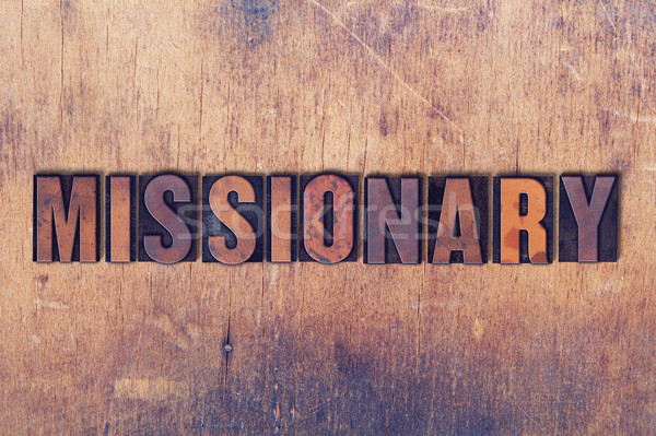 Missionary Theme Letterpress Word on Wood Background Stock photo © enterlinedesign