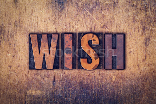 Wish Concept Wooden Letterpress Type Stock photo © enterlinedesign