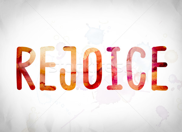 Rejoice Concept Watercolor Word Art Stock photo © enterlinedesign