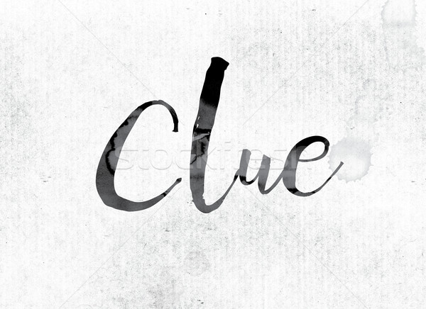 Clue Concept Painted in Ink Stock photo © enterlinedesign