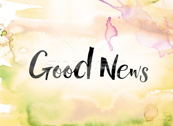 Una buona notizia colorato acquerello inchiostro parola arte Foto d'archivio © enterlinedesign