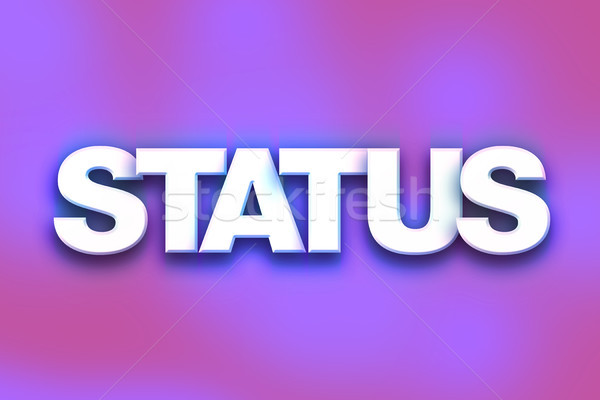 Status Concept Colorful Word Art Stock photo © enterlinedesign