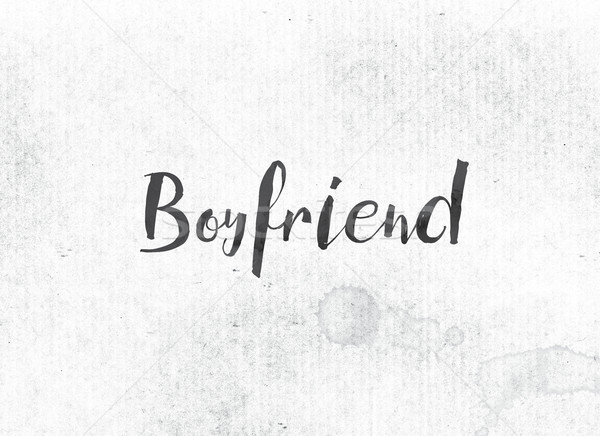 Boyfriend Concept Painted Ink Word and Theme Stock photo © enterlinedesign