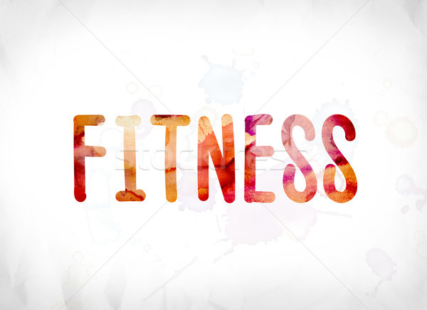 Fitness Concept Painted Watercolor Word Art Stock photo © enterlinedesign