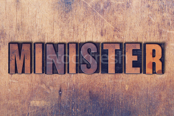 Minister Theme Letterpress Word on Wood Background Stock photo © enterlinedesign