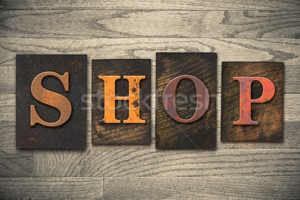 Shop Concept Wooden Letterpress Type Stock photo © enterlinedesign