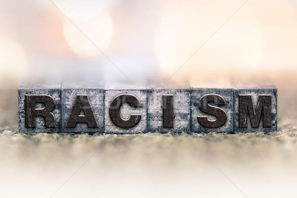 Racism Concept Vintage Letterpress Type Stock photo © enterlinedesign