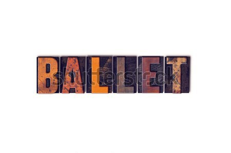 Ballet Concept Isolated Letterpress Type Stock photo © enterlinedesign