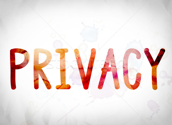 Privacy Concept Watercolor Word Art Stock photo © enterlinedesign