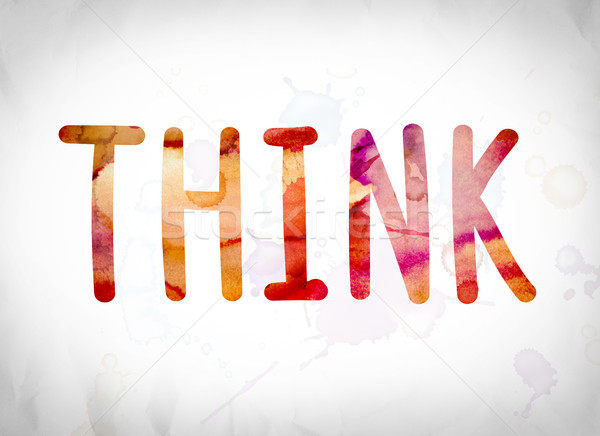 Think Concept Watercolor Word Art Stock photo © enterlinedesign