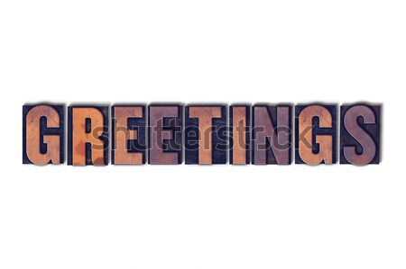 Stock photo: Greetings Concept Isolated Letterpress Word