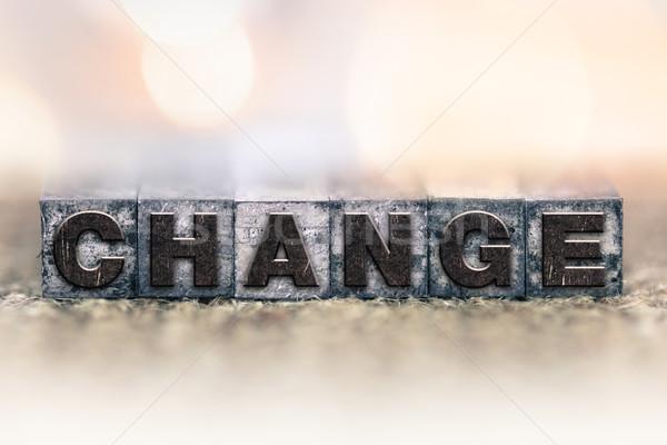 Change Concept Vintage Letterpress Type Stock photo © enterlinedesign
