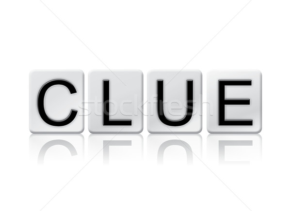 Clue Isolated Tiled Letters Concept and Theme Stock photo © enterlinedesign
