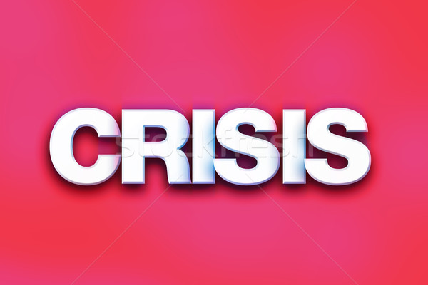 Crisis Concept Colorful Word Art Stock photo © enterlinedesign
