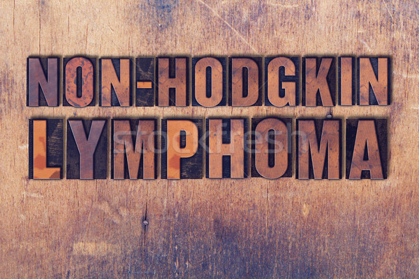Non-Hodgkin Lymphoma Theme Letterpress Word on Wood Background Stock photo © enterlinedesign