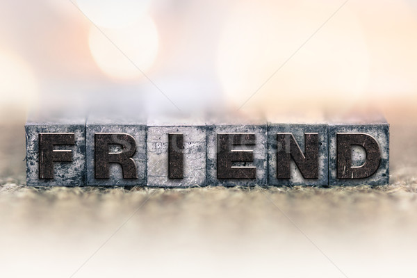 Friend Concept Vintage Letterpress Type Stock photo © enterlinedesign