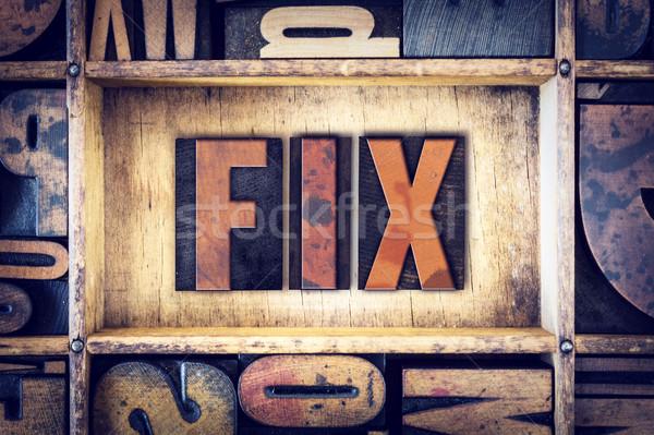 Stock photo: Fix Concept Letterpress Type
