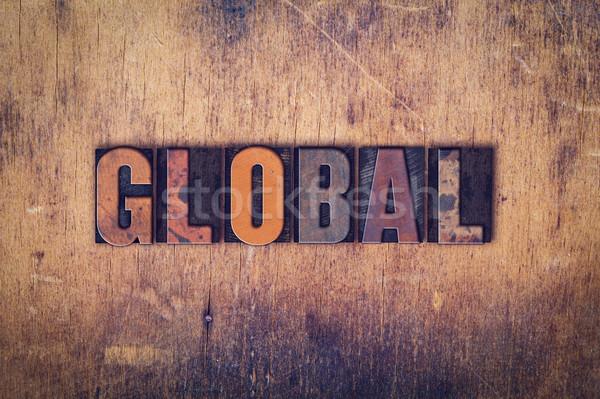 Globális fából készült magasnyomás szó írott Stock fotó © enterlinedesign