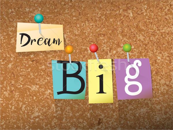Dream Big Pinned Paper Concept Illustration Stock photo © enterlinedesign