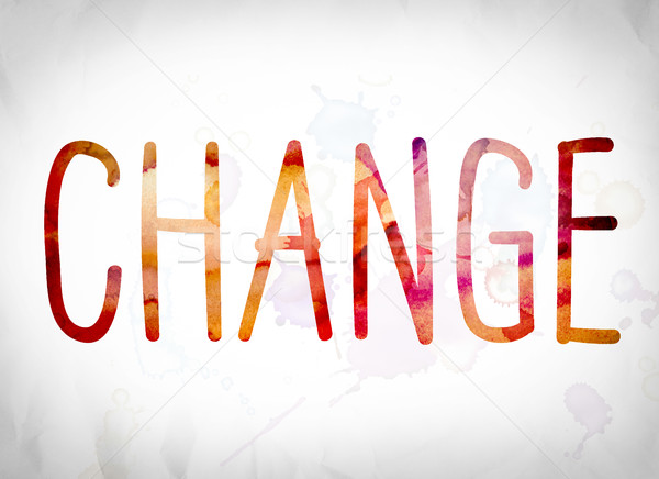 Change Concept Watercolor Word Art Stock photo © enterlinedesign