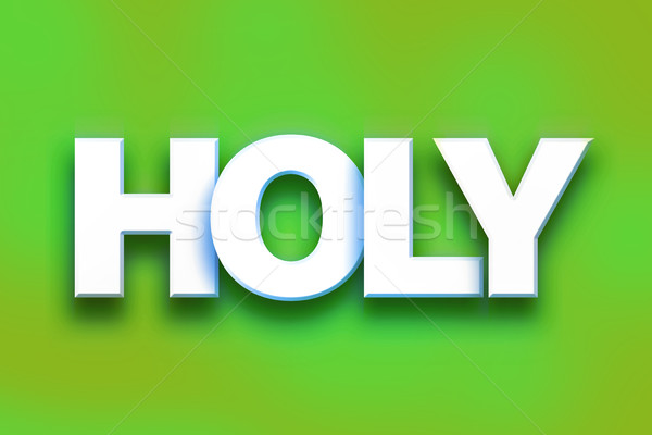 Holy Concept Colorful Word Art Stock photo © enterlinedesign