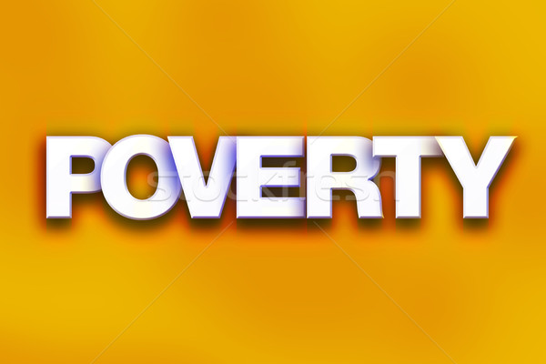 Poverty Concept Colorful Word Art Stock photo © enterlinedesign