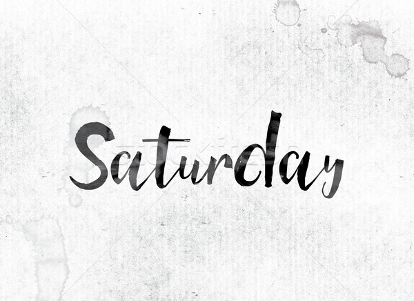 Saturday Concept Painted in Ink Stock photo © enterlinedesign