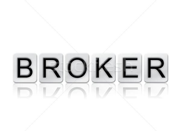 Stock fotó: Bróker · csempézett · szó · izolált · fehér · írott