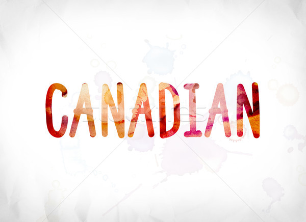 Canadian Concept Painted Watercolor Word Art Stock photo © enterlinedesign