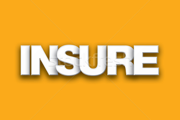 Insure Theme Word Art on Colorful Background Stock photo © enterlinedesign