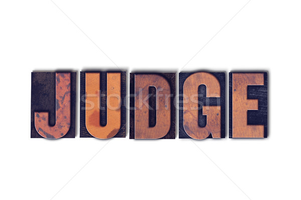 Judge Concept Isolated Letterpress Word Stock photo © enterlinedesign