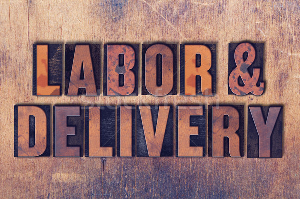 Labor and Delivery Theme Letterpress Word on Wood Background Stock photo © enterlinedesign