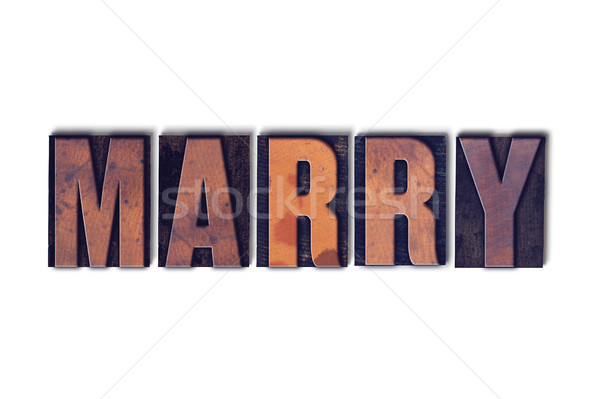 Marry Concept Isolated Letterpress Word Stock photo © enterlinedesign