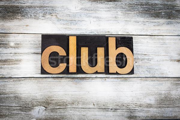 Club Letterpress Word on Wooden Background Stock photo © enterlinedesign
