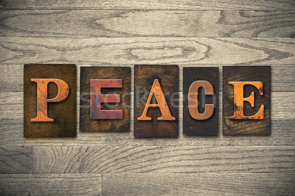 Peace Concept Wooden Letterpress Type Stock photo © enterlinedesign