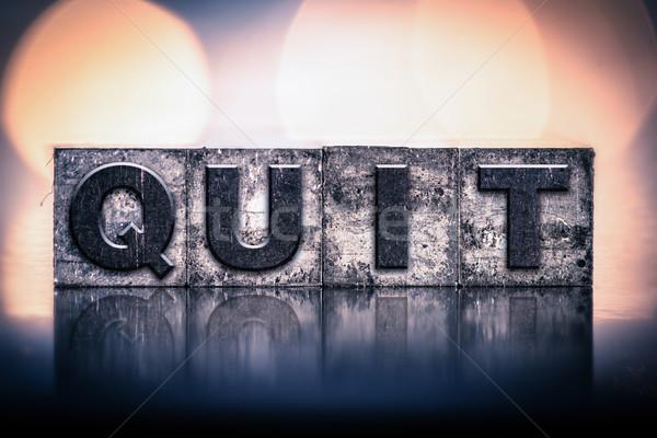 Quit Concept Vintage Letterpress Type Stock photo © enterlinedesign