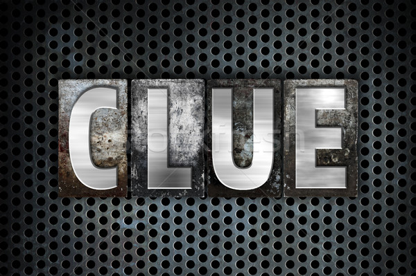 Clue Concept Metal Letterpress Type Stock photo © enterlinedesign