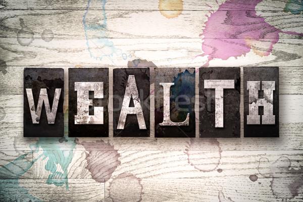 Wealth Concept Metal Letterpress Type Stock photo © enterlinedesign