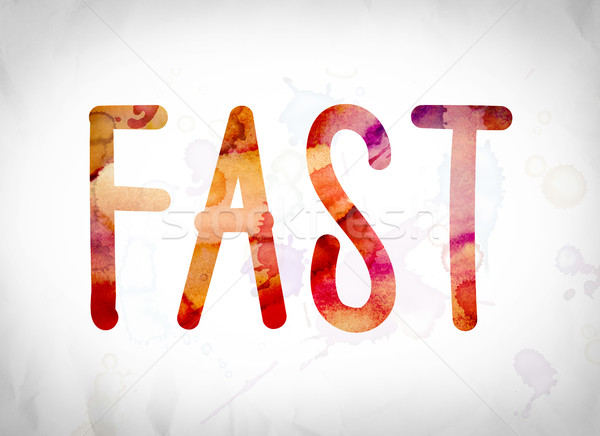 Fast Concept Watercolor Word Art Stock photo © enterlinedesign