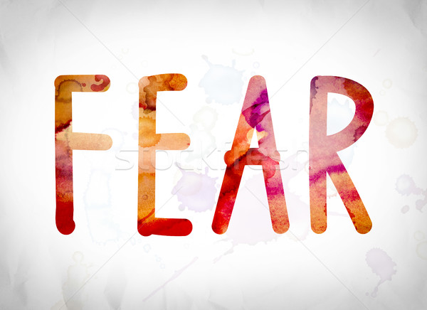 Fear Concept Watercolor Word Art Stock photo © enterlinedesign