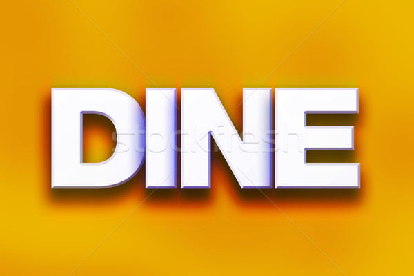 Dine Concept Colorful Word Art Stock photo © enterlinedesign