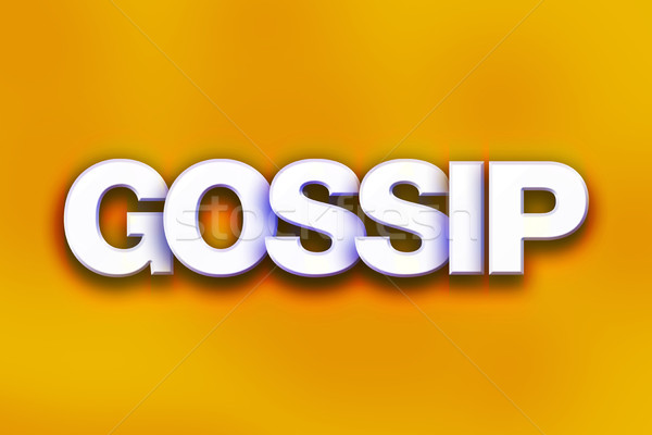 Gossip Concept Colorful Word Art Stock photo © enterlinedesign